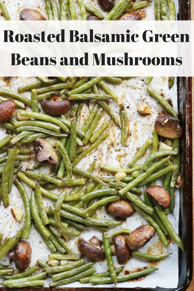 These easy Roasted Balsamic Green Beans and Mushrooms are a healthy, twenty minute side dish that taste like a gourmet restaurant side.