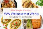 WW Weight Watchers Wellnes that works and everything you need to know.
