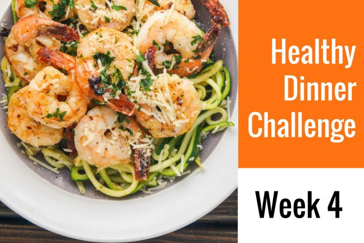 28-Day Healthy Dinner Challenge - Week 4