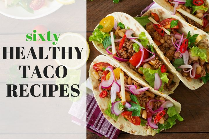 Sixty Healthy Taco Recipes