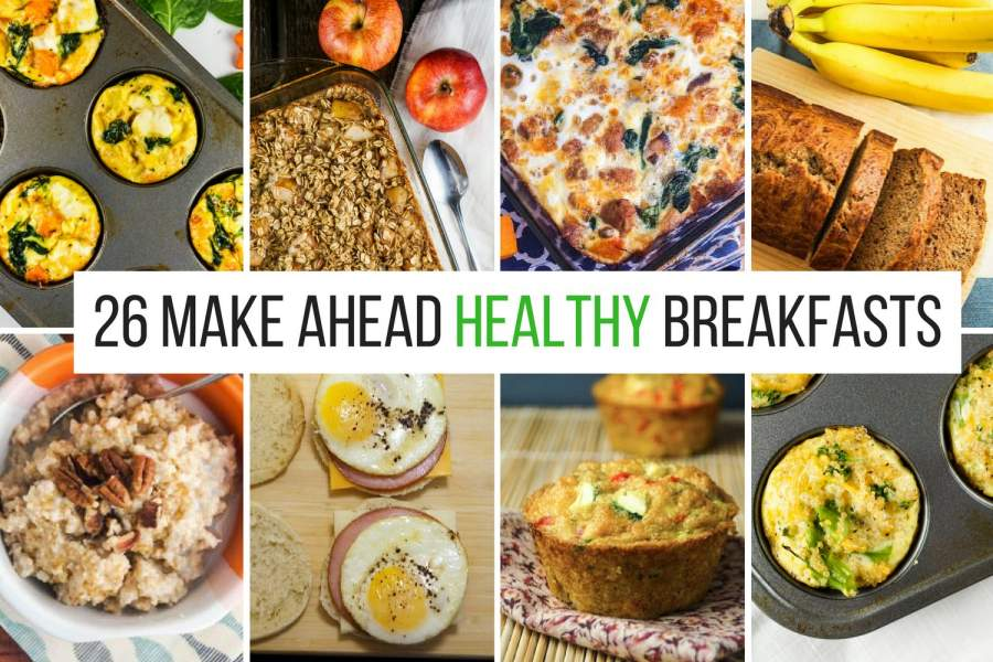 26 Healthy Make Ahead Breakfasts For Busy Mornings