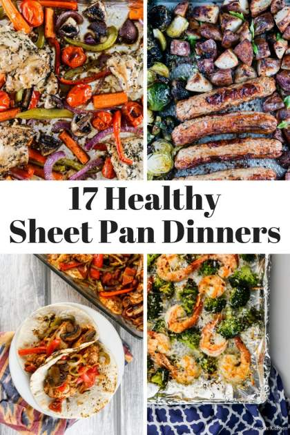 Seventeen Healthy Sheet Pan Dinners that make dinner a breeze! There is nothing better than a meal that is cooked entirely on one sheet pan, especially when it is good for you!