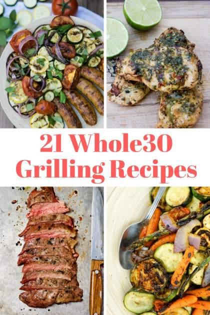 Twenty One Whole30 Grilling Recipes (and Paleo Friendly)