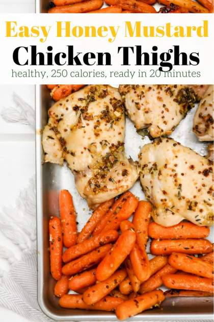 Easy Honey Mustard Chicken Thighs are ideal for a quick dinner since they are healthy, made on one sheet pan, and ready in 25 minutes.