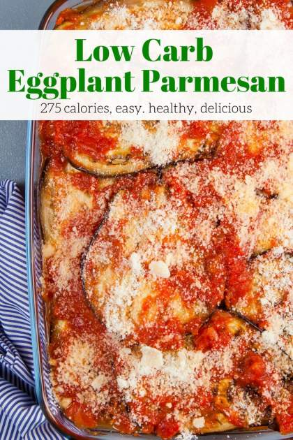 Low Carb Eggplant Parmesan packed with layers of eggplant, marinara sauce, and melty cheese makes a healthier take on a classic dish.