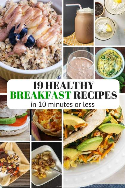 Nineteen Healthy Breakfast Recipes in Ten Minutes or Less