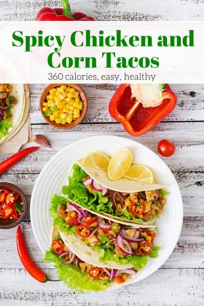 Spicy Chicken and Corn Tacos should be on the menu for the next Taco Tuesday. These healthy tacos made with chicken breast, corn, and chipotle peppers are packed with flavor and easy to make.