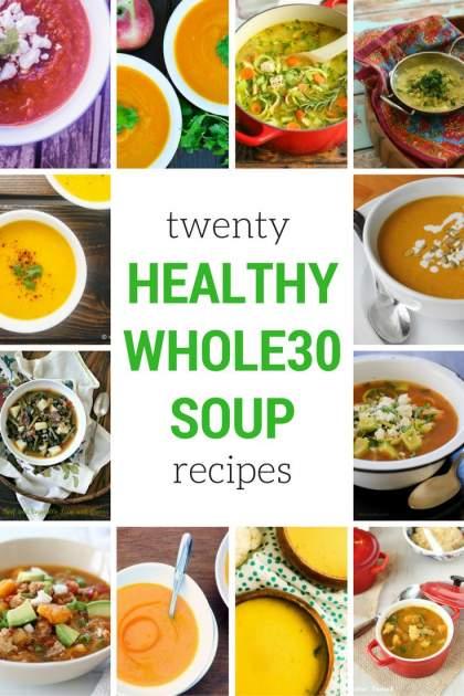 Twenty Whole30 Soup Recipes